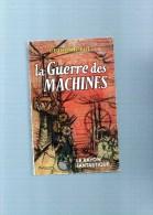 Le Rayon Fantastique  : La Guerre Des Machines Par LIEUTENANT  KIJE   ,253 Pages  , N°66 - Le Rayon Fantastique