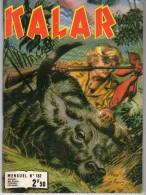 KALAR  No 182 Pf  La Vengeance Des Tigres - Autres Auteurs