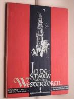 In De Schaduw Van Den WESTERTOREN ( Allan Penning / Bieruma Oosting ) Anno 1945 ( Gesigneerd Exempl. N° 760 ) !! - Poésie