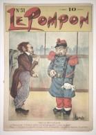 Journal LE POMPON N°51 Du 02/02/1902 - Caricature De Disdéri Par Landelle - Grass Mick - Tybalt - Gluck - Max Riang - Humor