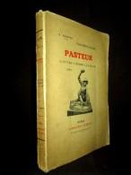 « PASTEUR » (L'OEUVRE - L'HOMME - Le SAVANT) Biographie Medecine Vaccin Rage Medicin Dole Jura Franche Comté Ca 1 - Biographien