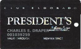 Eldorado Casino Shreveport, LA - 1st Issue Slot Card - PRESIDENT'S Member Above Center