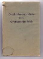 Ortsklassenverzeichnis Für Das Grossdeutsche Reich, 1944, Incl. General-Gouvernement, Böhmen&Mähren, Elsass-L. - Enciclopedie