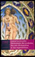 Dictionnaire Des Symboles, Des Arts Divinatoires Et Des Superstitions. - Esotérisme
