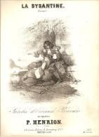 LITHOGRAPHIE SINGELEE LA BYSANTINE PARTITION MUSICALE PAROLES D EDOUARD PLOUVIER MUSIQUE DE P.HENRION - Lithografieën