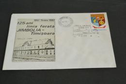 TR1021- Romania - Postal Enveloppe Stationary-  1982- 125 Years Jimbolia-Timisoara- - Trains