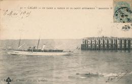 """CALAIS - Un Yacht à Vapeur Et Le Canot Automobile """" MARSOUIN II """" - Calais"""
