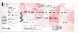 32 CN - TICKET SPECTACLE - STEPHANE ROUSSEAU BRISE LA GLACE - BREST  ARENA - 11 MARS 2016 - Tickets De Concerts