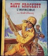 Walt Disney - DAVY CROCKETT  L'Invincible  - Les Albums Roses - ( 1956 ) . - Livres, BD, Revues