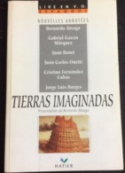 Tierras Imaginadas : Nouvelles Annotés De B. Atxage-G.G. Marquez-J. Benet-J.C. Onetti-C.F. Cubas-Borges, Présentation De - Scolaires