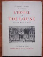 L'hôtel De Toulouse : Siège De La Banque De France / Fernand Laudet - Livres, BD, Revues