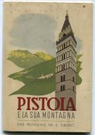 PIANTINA MAPPA PUBBLICITà PISTOIA E LA SUA MONTAGNA MONTECATINI EDIZIONE ENTE PROVINCIALE DEL TURISMO ANNO 1938 - Europe