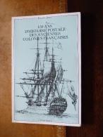 150 ANS D´HISTOIRE POSTALE DES ANCIENNES COLONIES FRANCAISES - Kolonien Und Auslandsämter