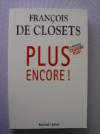 François DE CLOSETS : Plus Encore - économie - Economie