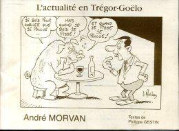 L'actualite Du Tregor Goelo Dessins De  Andre Morvan Editions Maskagaz 1995 - Bretagne