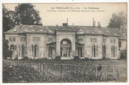 95 - LE THILLAY - Le Château - Ancienne Résidence Du Maréchal Bessières, Duc D'Istries - Autres Communes
