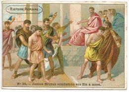CHROMOS CHICOREE CASIEZ-BOURGEOIS - HISTOIRE ROMAINE - JUNIUS BRUTUS CONDAMNE SES FILS A MORT. - Chromos