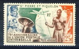 S. Pierre Et Miquelon Posta Aerea 1949 N. 22 Fr 15 Anniversario UPU MNH Catalogo € 21 - Posta Aerea