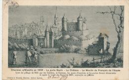CHARMES SUR MOSELLE  En 1609 - La Porte Bazin - Le Château - Le Moulin De François De L'Epée - Charmes
