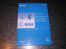 ESA Agence Spatiale Européenne The History Of European Spatial Agency Espace Satellites Fusées Télécommunications - Livres, BD, Revues