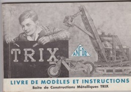 TRIX-ANFOE-LIVRE DE MODELES ET INSTRUCTION-BOITE DE CONSTRUCTION METALLIQUES-LIVRE-128 PAGES-TRES BONNE ETAT-VOYEZ5SCANS - Modélisme
