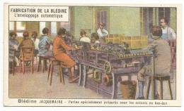 CHROMOS BLEDINE JACQUEMAIRE - FABRICATION DE LA BLEDINE. - Cromo