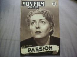 MON FILM N° 274 DU 21-11-51 VIVIANE ROMANCE DANS PASSION - Cine