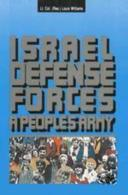 Israel Defense Forces: A Peoples Army By Louis Williams (ISBN 9789650504618) - Books, Magazines, Comics