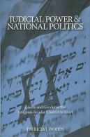 Judicial Power And National Politics: Courts And Gender In The Religious-Secular Conflict In Israel By Patricia J. Woods - 1950-Now