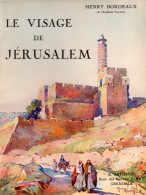 LE VISAGE DE JERUSALEM -  Henry Bordeaux -  Editions Arthaud ( Anc. J. Rey )  1931 -  158 Pages - Livres, BD, Revues