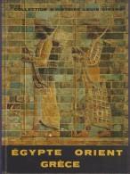 Histoire:   EGYPTE  ORIENT  GRECE.    Maurice MEULEAU.  (Collection D´Histoire Louis GIRARD.      1967. - Livres, BD, Revues