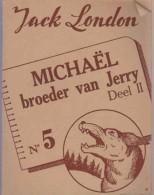 Roman En Nerlandais:   N°5. MICHAEL BROEDER VAN JERRY. DELL 2.     Jack LONDON. - Livres, BD, Revues