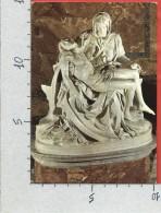 CARTOLINA VG ITALIA - ROMA - La Pietà Di Michelangelo Nella Basilica Di S. Pietro - 10 X 15 - ANN. 1991 - Sculture