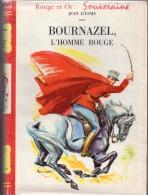 """Bournazel, L´homme Rouge Par Jean D´Esme (illustrations : Louis Bonnelli )- Rouge Et Or Série """"souveraine"""" N°139 - Bibliothèque Rouge Et Or"""