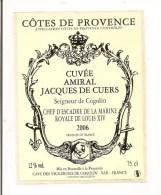 Etiquette Côtes De Provence - Cuvée Amiral Jacques De Cuers - Chef D'escadre De La Marine Royale De Louis XIV - 2006 - - Pink Wines