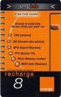 """@+ Recharge Orange De La Réunion - 8 Euros """"SMS Info"""". Date 12/05 - Reunion"""