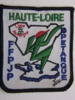 Ecusson Tissu Brodé - HAUTE-LOIRE - Ligue AUVERGNE - FFPJP - PETANQUE Et Jeu Provençal - Ecussons Tissu