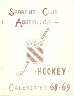 HOCKEY SUR GAZON / SPORTING CLUB ABBEVILLOIS / CALENDRIER 1968/1969 - Other