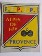 Autocollant - Stickers - ALPES DE HAUTE PROVENCE - PETANQUE - Fédération Française Pétanque Et Jeu Provençal - Autocollants