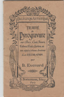 COLLECTION ATISTIQUE TRAITE DE PYROGRAVURE B EVERARD 1952   48 PAGES                 TDA101 - Bricolage / Técnico