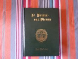 Le Palais Sur Vienne Son Histoire 1990  (W) - Limousin