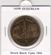 JETON TOURISTIQUE  NATIONAL TOKENS - 14 OUISTREAM  - SWORD BEACH 9 JUIN 1944 - Otros