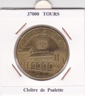 JETON TOURISTIQUE  NATIONAL TOKENS -  37  TOURS - CLOITRE DE PSALETTE - Otros
