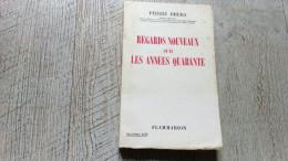 Regards Nouveaux Sur Les Années Quarante De Pierre Dhers   Guerre Ww2 1958 - Guerre 1939-45