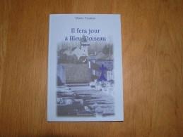 IL FERA JOUR A BLEU DOISEAU Marie Fizaine Régionalisme Roman Auteur Belge Ardenne - Livres, BD, Revues