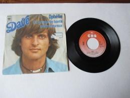 DAVE   ---    OPHELIE  /    IL N'Y A PAS DE HONTE A ÊTRE HEUREUX   ---   2 Photos - Disco, Pop