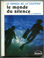 Jean-Yves COUSTEAU Le Voyage De La Calypso, Le Monde Du Silence 1964 - Livres, BD, Revues