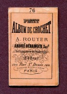 """PETIT ALBUM DE CROCHET N° 76  : """" A. ROUYER  à  PARIS """"  ( Genre SAJOU ) - Cross Stitch"""