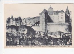 VZILLE (38-Isère), Passage De Napoléon Devant Le Château à Son Retour De L'Île D'Elbe, Ed. M. Bourcier 1950 Environ - Vizille