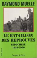 BATAILLON REPROUVES INDOCHINE 1949 1950 BAGNARD DETENU POLITIQUE BILOM DISCIPLINAIRE - Français